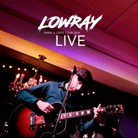 LOWRAY Live - Shine A Light Tour 2018